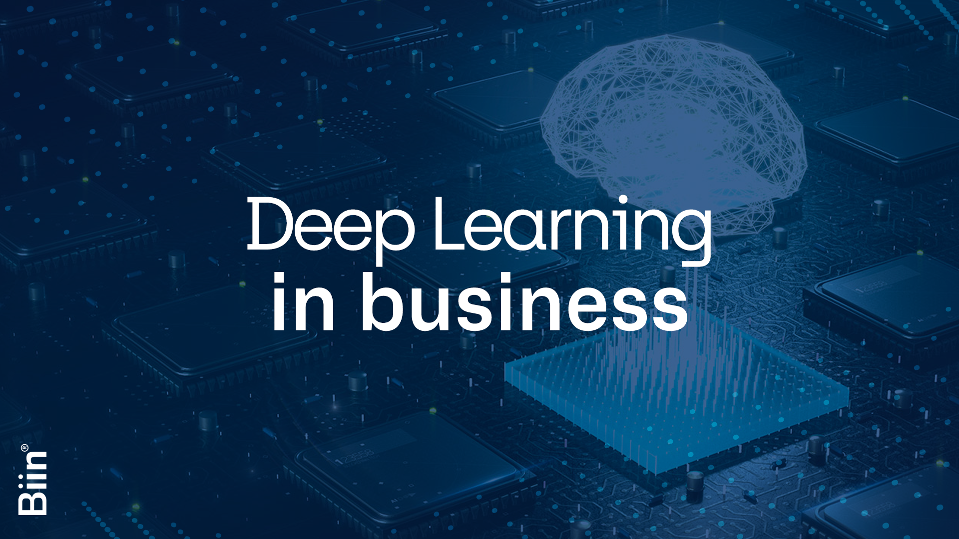 Deep Learning in business